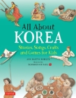 All about Korea: Stories, Songs, Crafts and Games for Kids Cover Image