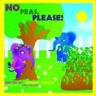 No Peas, Please! (Adventures in Fruity Land #1) Cover Image