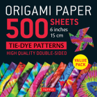 Origami Paper 500 Sheets Tie-Dye Patterns 6 (15 CM): High-Quality, Double-Sided Origami Sheets Printed with 12 Designs (Instructions for 6 Projects In Cover Image