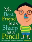 My Best Friend Is as Sharp as a Pencil: And Other Funny Classroom Portraits Cover Image