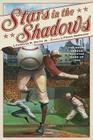 Stars in the Shadows: The Negro League All-Star Game of 1934 Cover Image
