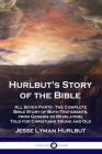 Hurlbut's Story of the Bible: All Seven Parts - The Complete Bible Story of Both Testaments, from Genesis to Revelation, Told for Christians Young a Cover Image