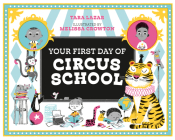 Your First Day of Circus School Cover Image