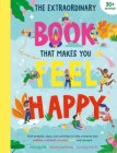 The Extraordinary Book that Makes You Feel Happy: (Kid's Activity Books, Books About Feelings, Books about Self-Esteem) Cover Image