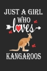 Just a Girl Who Loves Kangaroos: Gift for Kangaroos Lovers, Kangaroos Lovers Journal / Notebook / Diary / Birthday Gift Cover Image