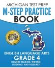 MICHIGAN TEST PREP M-STEP Practice Book English Language Arts Grade 4: Covers Reading, Writing, Listening, and Research Cover Image