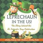 Leprechaun In The US! The Story behind the St. Patrick's Day Celebration - Holiday Book for Kids - Children's Holiday Books Cover Image