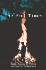 The End Times: Jesus's Message Of Warning And Hope For The Last Days: Story Of Christianity Cover Image