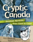 Cryptic Canada: Unsolved Mysteries from Coast to Coast Cover Image