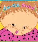 ¡Cu-Cú, Bebé! (Peek-a-Baby) Cover Image