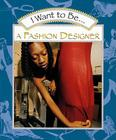 I Want to Be a Fashion Designer Cover Image