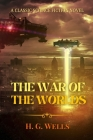 The War of the Worlds: By H. G. Wells- Including COMMUNITY REVIEWS, Scientific setting, Physical location, Cultural setting, Influences and A Cover Image