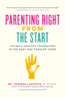 Parenting Right from the Start: Laying a Healthy Foundation in the Baby and Toddler Years Cover Image
