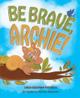 Be Brave, Archie! Cover Image