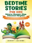 Bedtime Stories For Kids- Unicorns, Dinosaurs, Kings, Princesses & Fairytales (2 in 1): Meditation Stories For Children& Toddlers For Deep Sleep, Mind Cover Image