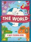The World: A Map Coloring Book Cover Image