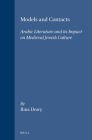 Models and Contacts: Arabic Literature and Its Impact on Medieval Jewish Culture Cover Image