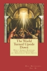 The World Turned Upside Down: Holy Spirit Baptism and the Cessation of Apostolic Sign-Gifts Cover Image