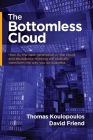 The Bottomless Cloud: How AI, the next generation of the cloud, and abundance thinking will radically transform the way you do business Cover Image