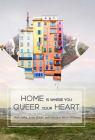 Home Is Where You Queer Your Heart Cover Image