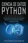 Ciencia de Datos Python: Una guía definitiva para que los principiantes aprendan los fundamentos de la ciencia de datos con Python(Libro En Esp Cover Image