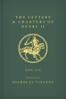 The Letters and Charters of Henry II, King of England 1154-1189 the Letters and Charters of Henry II, King of England 1154-1189: Volume III Cover Image