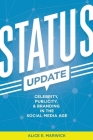 Status Update: Celebrity, Publicity, and Branding in the Social Media Age Cover Image