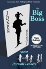 The Big Boss: Great and Horrible Leaders Cover Image