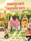 Chasing Bats and Tracking Rats: Urban Ecology, Community Science, and How We Share Our Cities Cover Image