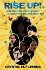 Rise Up!: How You Can Join the Fight Against Racism Cover Image