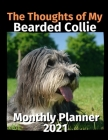 The Thoughts of My Bearded Collie: Monthly Planner 2021 Cover Image