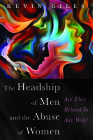 The Headship of Men and the Abuse of Women Cover Image