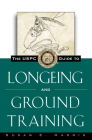 The Uspc Guide to Longeing and Ground Training Cover Image