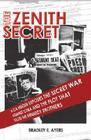 The Zenith Secret: A CIA Insider Exposes the Secret War Against Cuba and the Plot That Killed the Kennedy Brothers Cover Image