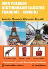 Mon Premier Dictionnaire Illustre Francais - Swahili Cover Image
