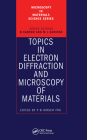 Topics in Electron Diffraction and Microscopy of Materials (Microscopy in Materials Science) Cover Image