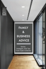 Family & Business Advice: Stories, Strategies, And Tips From Super Achievers: Running A Family Business Tips Cover Image