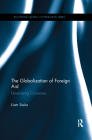 The Globalization of Foreign Aid: Developing Consensus (Routledge Global Cooperation) Cover Image