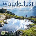 Wanderlust 2019 Wall Calendar: Trekking the Road Less Traveled Cover Image