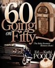 60 Going on Fifty: The Baby Boomers Memory Book Cover Image