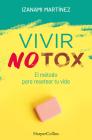 Vivir Notox. El método para resetear tu vida (Living Notox - Spanish Edition) Cover Image