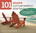 101 More Conversation Starters for Couples Cover Image