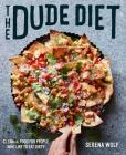 The Dude Diet: Clean(ish) Food for People Who Like to Eat Dirty Cover Image
