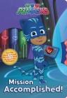 Mission Accomplished! (PJ Masks) Cover Image