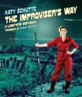 The Improviser's Way: A Longform Workbook Cover Image