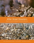 After Great Disasters: How Six Countries Managed Community Recovery (Policy Focus Reports) Cover Image