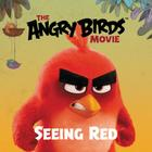 The Angry Birds Movie: Seeing Red Cover Image
