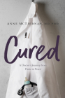 Cured: A Doctor's Journey from Panic to Peace Cover Image