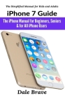 iPhone 7 Guide: The iPhone Manual for Beginners, Seniors & for All iPhone Users Cover Image