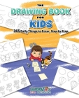 The Drawing Book for Kids: 365 Daily Things to Draw, Step by Step (Art for Kids, Cartoon Drawing) Cover Image